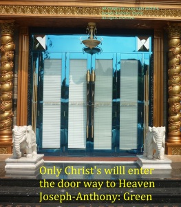 ENTER THE DOOR WAY TO HEAVEN